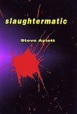 Slaughtermatic Steve Aylett