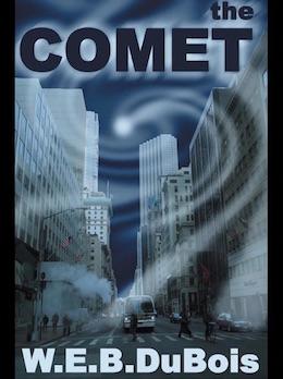 """""""The Comet"""" W.E.B. Du Bois"""