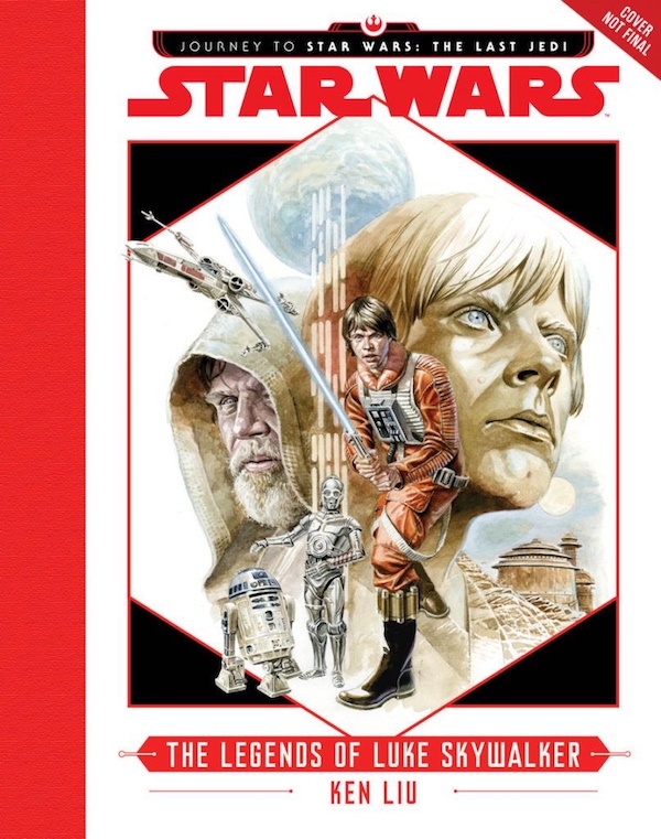 The Legend of Luke Skywalker Ken Liu Journey to The Last Jedi books