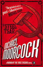 The Steel Tsar Michael Moorcock five books about anarchism