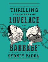 The Thrilling Adventures of Lovelace and Babbage fictionalized versions of scientists