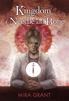 Kingdom of Needle and Bone Mira Grant Seanan McGuire where to start