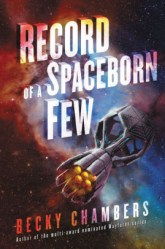 Record of a Spaceborn Few Becky Chambers books we're looking forward to in 2018