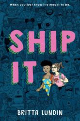 Ship It Britta Lundin books we're excited for in 2018