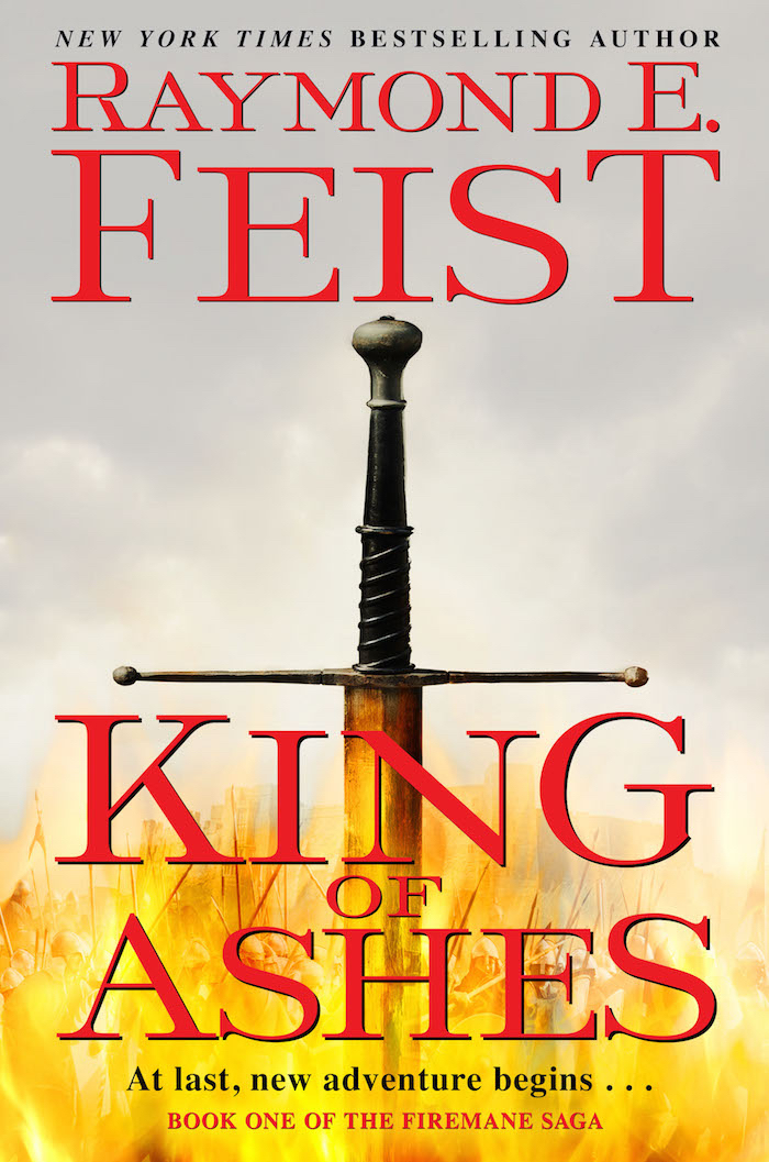 King of Ashes The Firemane Saga Raymond E. Feist new epic fantasy series