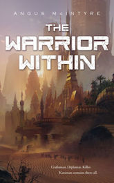 The Warrior Within Angus McIntyre