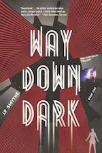 Way Down Dark adaptation