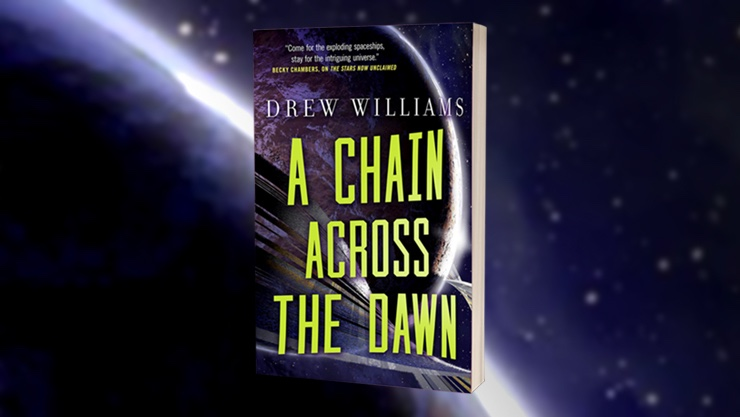 Blog Post Featured Image - Revealing Drew Williams' New Novel A Chain Across the Dawn