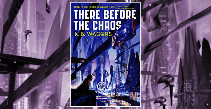 Blog Post Featured Image - Character-Driven Space Opera: There Before The Chaos by K.B. Wagers