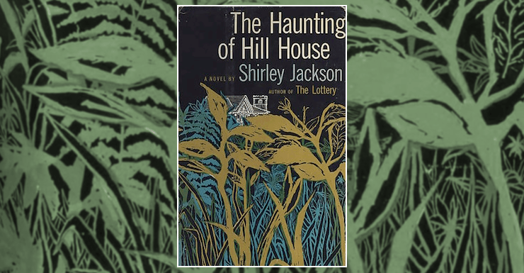 Blog Post Featured Image - Whatever Walked There, Walked Alone: Revisiting Shirley Jackson's The Haunting of Hill House