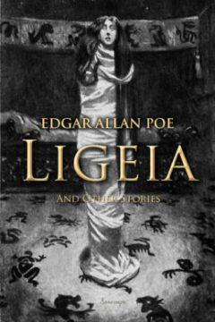 """Poetic Raptures, Opium, and Necromancy: Edgar Allen Poe's """"Ligeia"""