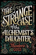The Strange Case of the Alchemist's Daughter adaptation Theodora Goss