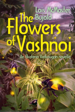 Blog Post Featured Image - Rereading the Vorkosigan Saga: The Flowers of Vashnoi