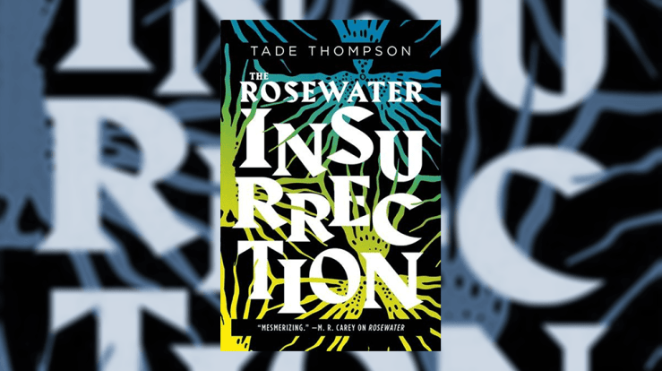 A Sharp Noir-ish Thriller: The Rosewater Insurrection by Tade Thompson