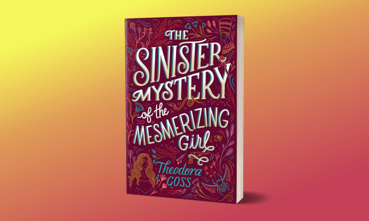 Adding Complexity to Pulp: The Sinister Mystery of the Mesmerizing Girl by Theodora Goss