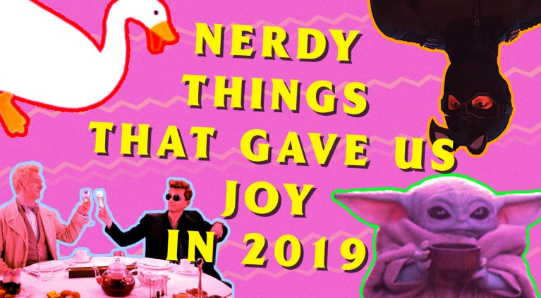 Nerdy Things That Gave Us Joy in 2019