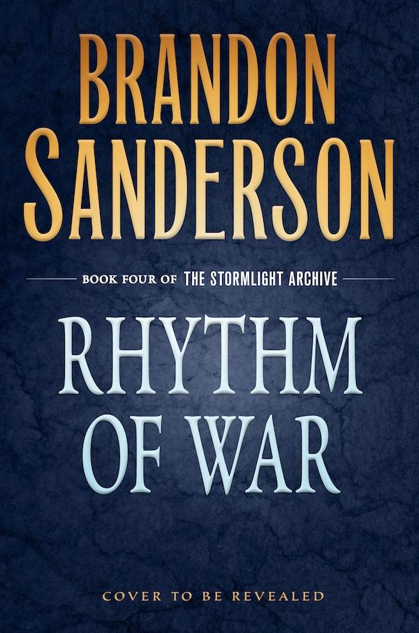 Brandon Sanderson Stormlight Book 4: Rhythm of War