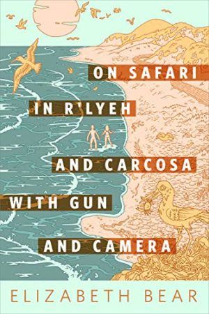 "Blog Post Featured Image - An Inexhaustible Research Subject: Elizabeth Bear's ""On Safari in R'lyeh and Carcosa With Gun and Camera"""