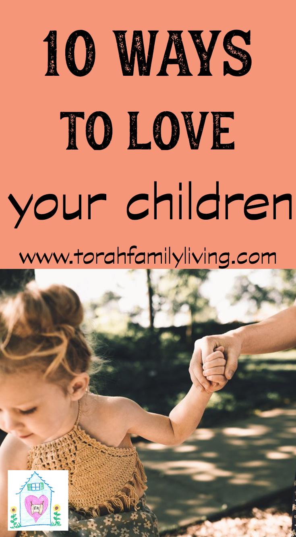 love your children | 10 easy, practical ways to love your children