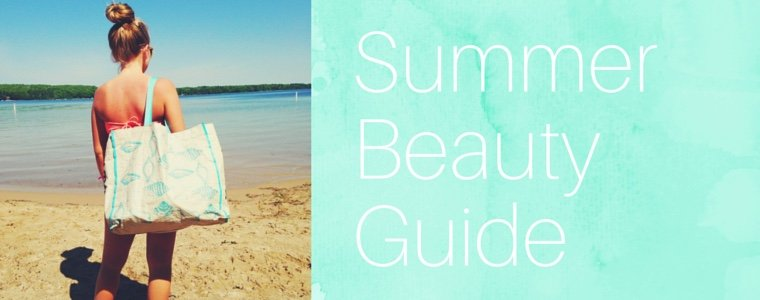 Summer Beauty Guide: 15 Tips and Tricks