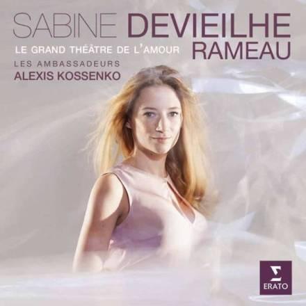 """Jean–Philippe Rameau:""""Le Grand Théâtre de l'Amour""""Sabine DevieilheLes Ambassadeurs – Alexis KossenkoErato 0825646372843"""