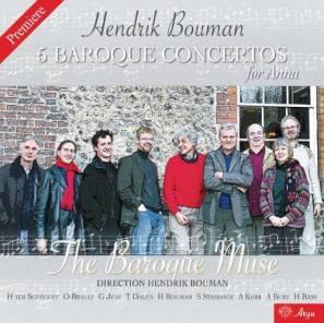 Hendrik Bouman:5 Baroque Concertos The Baroque Muse – Hendrik BoumanArya H 200911
