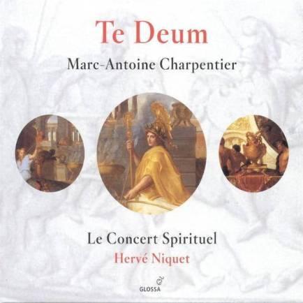 Marc–Antoine Charpentier:Te Deum, MotetsLe Concert Spirituel – Hervé NiquetGlossa GCD 921603