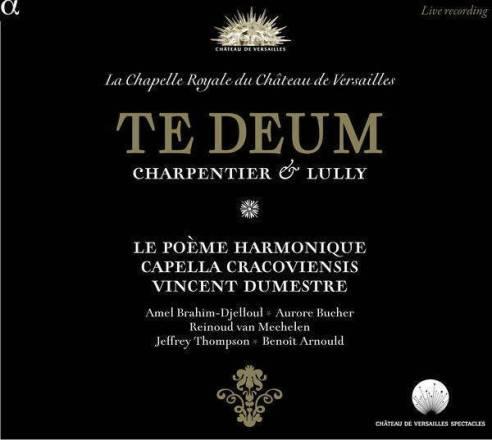 Charpentier & Lully:Te DeumLe Poème Harmonique – Vincent DumestreAlpha CD 952