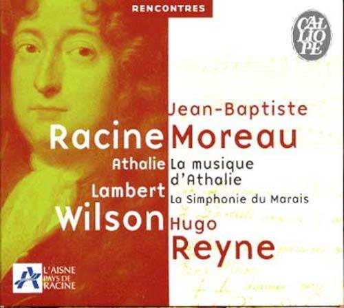Jean–Baptiste Moreau:AthalieLa Sinfonie du Marais – Hugo ReyneCalliope CAL9524