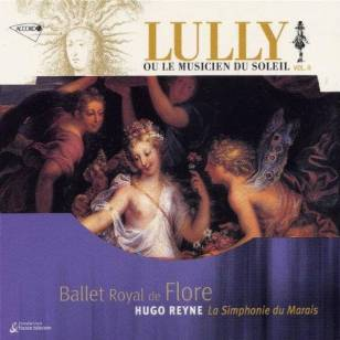 Jean–Baptiste Lully:Ballet Royal de FloreLa Sinfonie du Marais – Hugo Reyne Accord 461–804–2