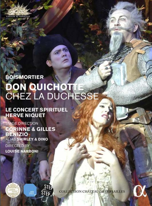 Joseph Bodin de Boismortier Don Quichotte chez la Duchesse Le Concert Spirituel – Hervé Niquet DVD Alpha 711