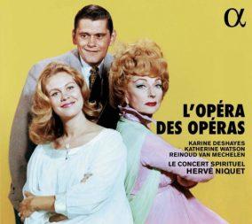 L'Opéra des opéras Deshayes , Watson, Mechelen Le Concert Spirituel – Hervé Niquet CD Alpha 442