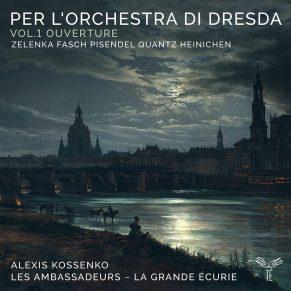"""Per l'orchestra di Dresda Vol.1""Les Ambassadeurs – Alexis KossenkoAparte Music AP258"