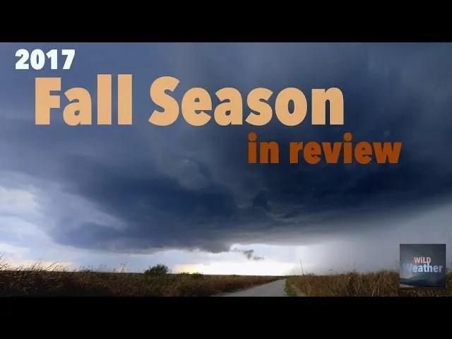 Wild Weather: Documenting the 2017 fall season