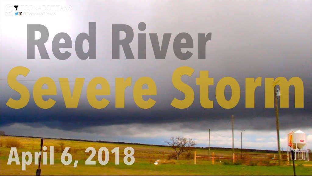 April 6, 2018 Storm Chase | Severe Storm along the Red River