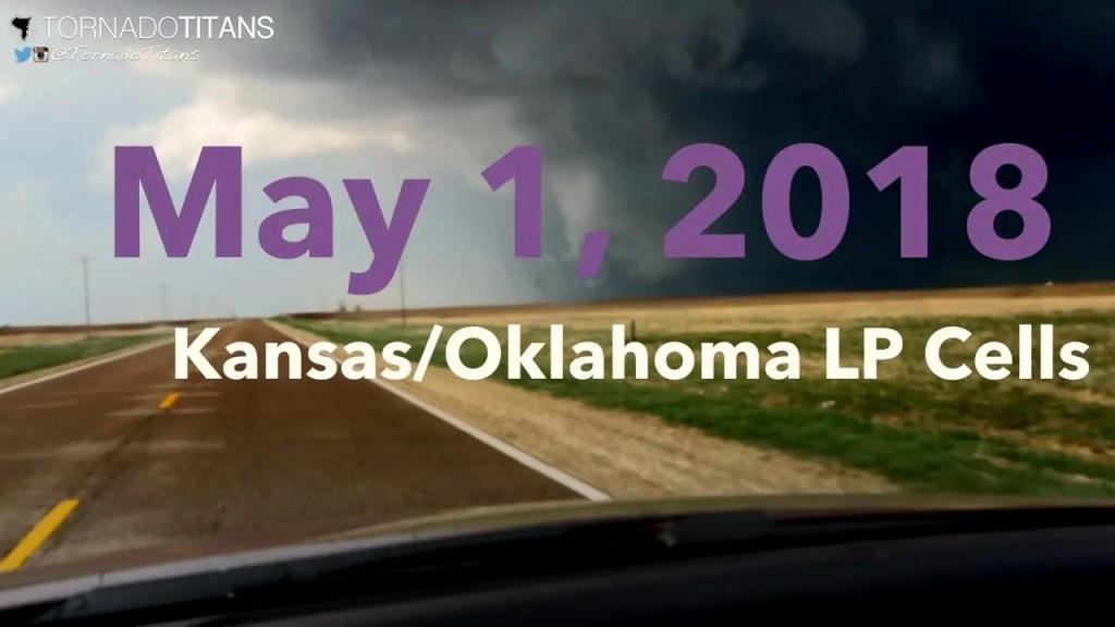 May 1, 2018 Storm Chase | LP cells along the Kansas-Oklahoma border