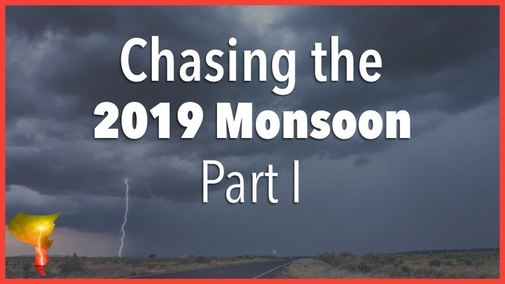 The 2019 Monsoon Storm Chase | Beautiful Skies, Incredible Scenes | Part I