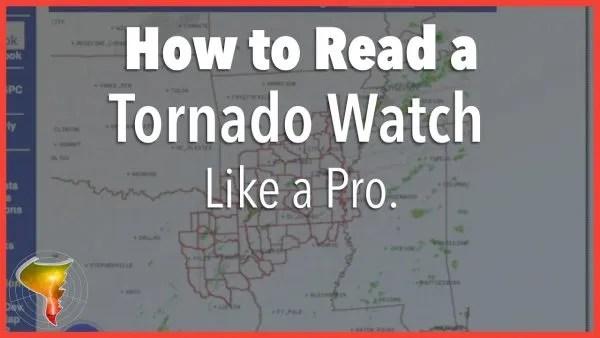 How to Read a Tornado Watch Like a Pro