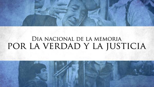24 de Marzo, Día Nacional de la Memoria, la Verdad y la Justicia