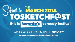 2014 TOsketchfest Submissions Open | Sept. 5 - Nov. 8th