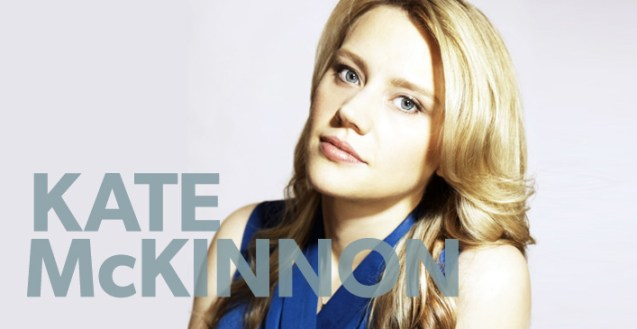 Kate McKinnon – Monday, March 9 – 7 / 9:30 pm