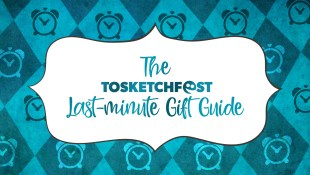 TOsketchfest's Last-minute Gift Guide