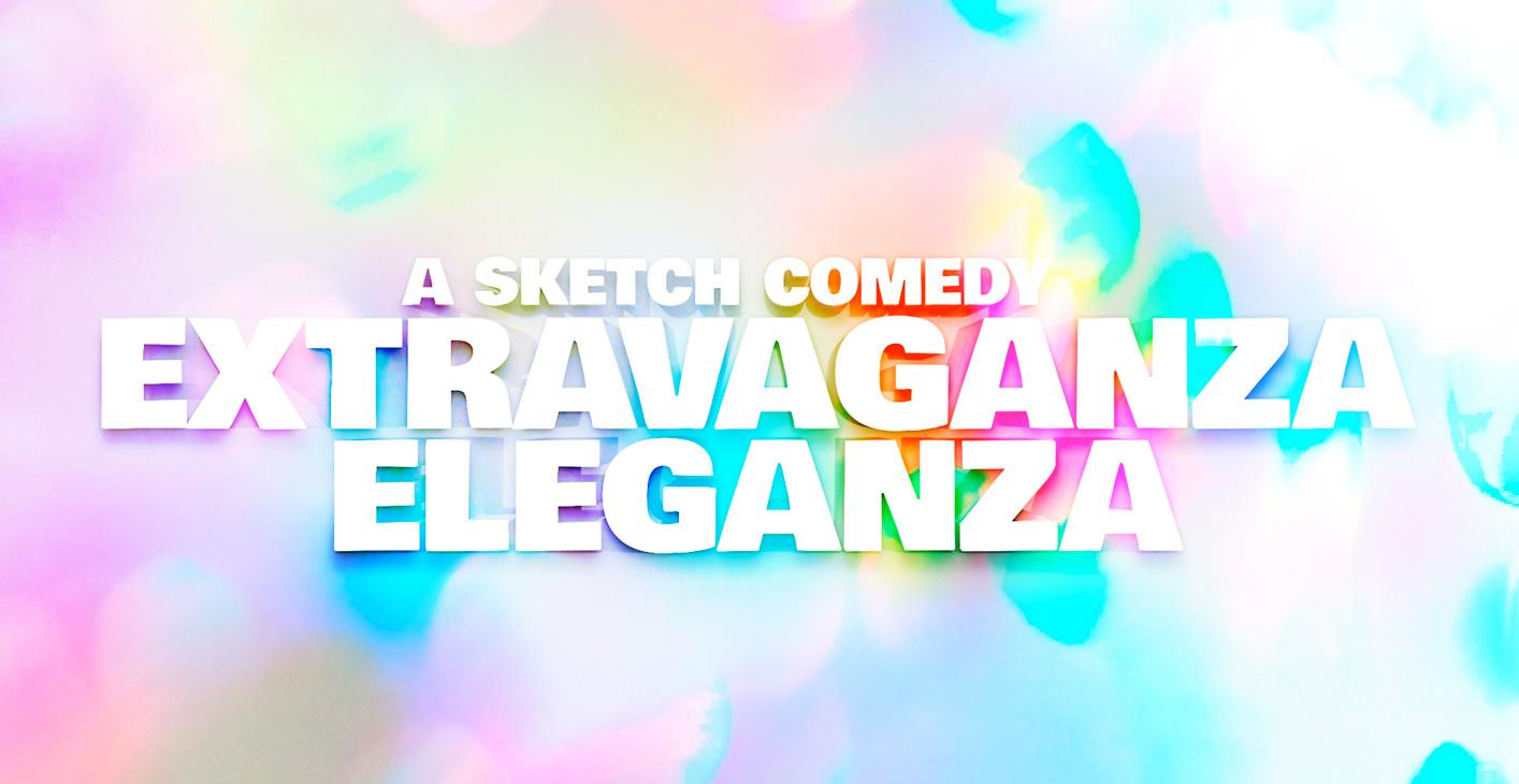 A Sketch Comedy Extravaganza Eleganza