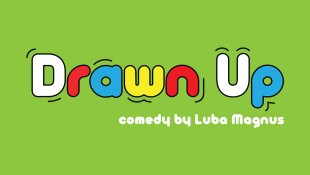 Drawn Up Comedy by Luba Magnus