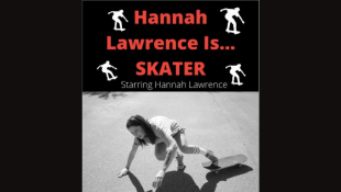 Hannah Lawrence Is Skater by Hannah Lawrence