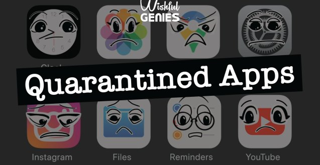 """A graphic with eight iPhone app icons, four on top four on the bottom, that have animated faces. Overtop of the graphic is text that reads """"Wishful Genies. Quarantined Apps"""""""