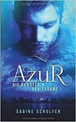 Azur Die Behüterin der Träume - Sabine Schulter