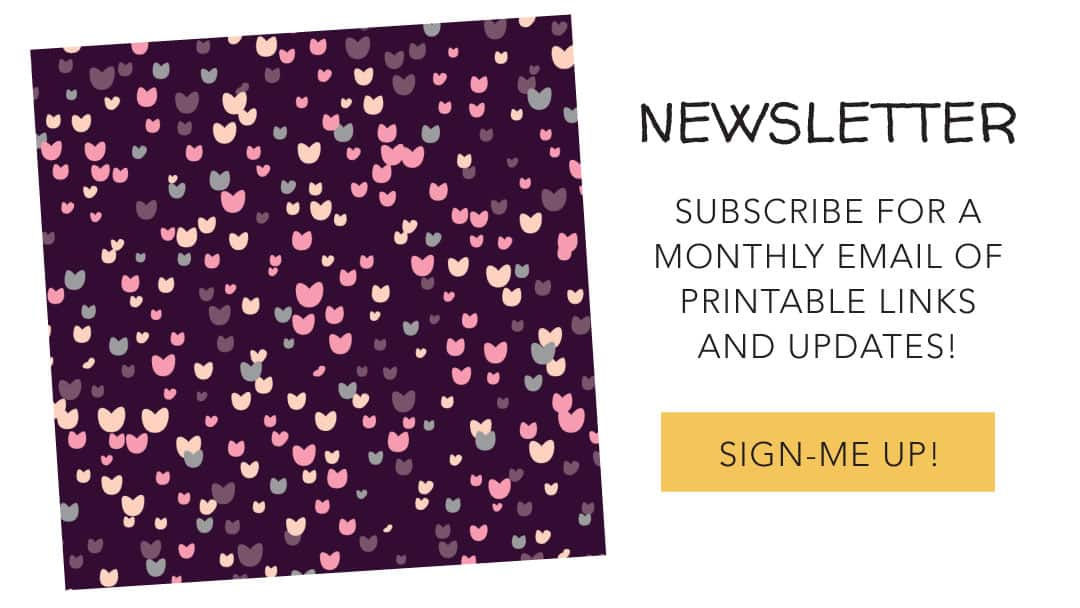 printables monthly newsletter - subscribe to get the links and updates