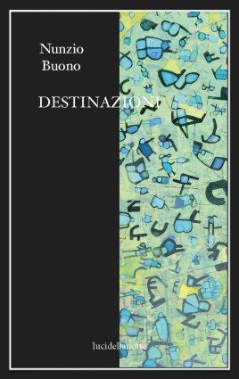 """Enzo Buono """"Destinazioni"""" (edizioni lucidellanotte)"""