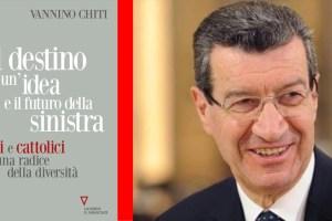 """Vannino Chiti """"Il destino di un'idea"""""""